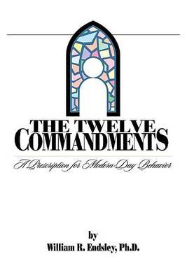 Twelve Commandments by William R. Endsley image