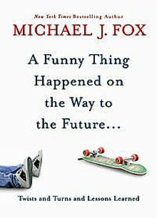 A Funny Thing Happened on the Way to the Future by Michael J Fox image