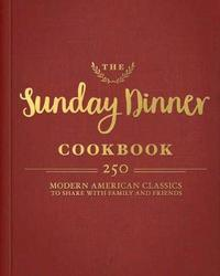 The Sunday Dinner Cookbook by Editors of Tide and Town