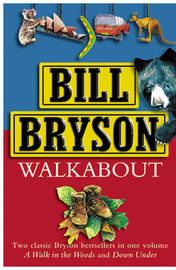 """Walkabout Omnibus: """"A Walk in the Woods"""", """"Down Under"""" by Bill Bryson image"""