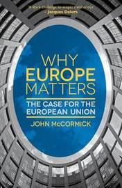 Why Europe Matters by John McCormick