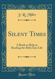 Silent Times by J.R.Miller image
