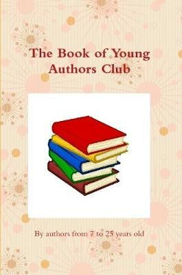 The Book of Young Authors Club by By Children Age 7 to 10 image