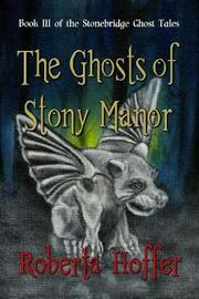 The Ghosts of Stony Manor by Roberta Hoffer