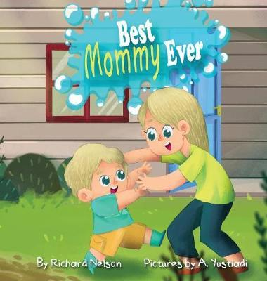 Best Mommy Ever by Richard Nelson