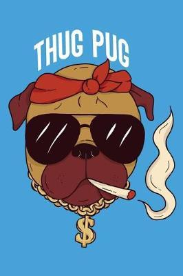 Thug Pug by Pretty Useful Gra Notebook and Journals