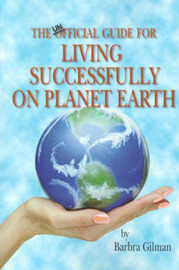 The Unofficial Guide for Living Successfully on Planet Earth by Barbra Gilman image