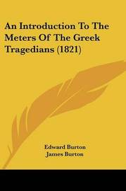 An Introduction To The Meters Of The Greek Tragedians (1821) by Edward Burton image