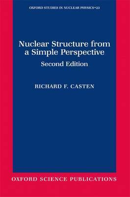 Nuclear Structure from a Simple Perspective by Richard F Casten