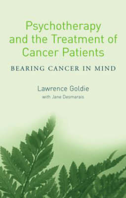 Psychotherapy and the Treatment of Cancer Patients by Lawrence Goldie