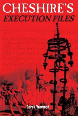 Cheshire's Execution Files by Derek Yarwood