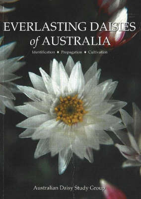 Everlasting Daisies of Australia by Australian Daisy Study Group