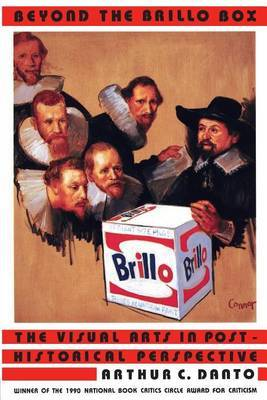 Beyond the Brillo Box by Arthur Coleman Danto image