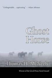 Ghost Horse by Thomas H McNeely