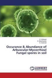 Occurance & Abundance of Arbuscular-Mycorrhizal Fungal Spores in Soil by Usharani G.