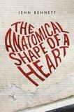 The Anatomical Shape of a Heart by Jenn Bennett