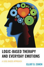 Logic-Based Therapy and Everyday Emotions by Elliot D. Cohen image
