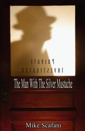 The Man with the Silver Mustache by Mike Scafani