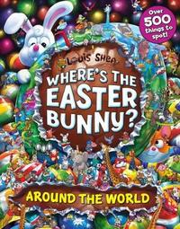 Where's the Easter Bunny? Around the World by Shea,Louis