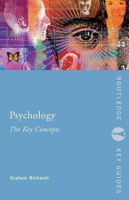 Psychology: The Key Concepts by Graham Richards image