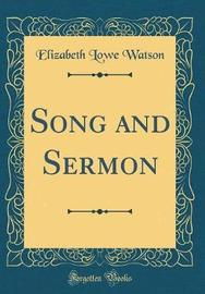 Song and Sermon (Classic Reprint) by Elizabeth Lowe Watson image