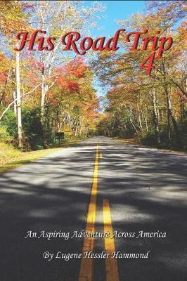 His Road Trip 4 by Lugene Hessler Hammond