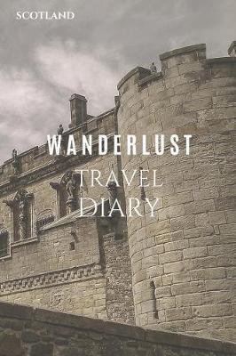 Scotland Wanderlust Travel Diary by Wanderlust Press