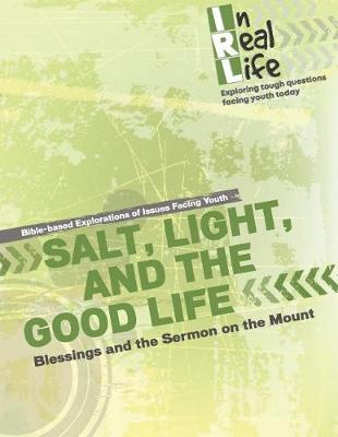 Salt, Light, and the Good Life by The Pastoral Center