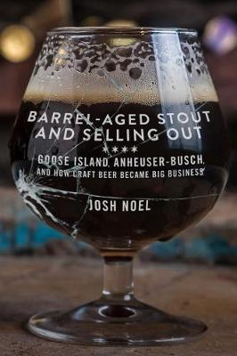 Barrel-Aged Stout and Selling Out by Josh Noel