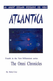 Atlantica: An Ancient Rebellion Overshadows Our World by Betty E. Croy image