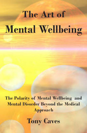 The Art of Mental Wellbeing by Tony Caves image