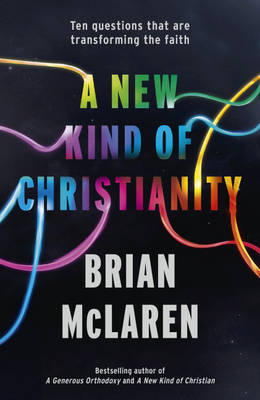 A New Kind of Christianity: Ten Questions That are Transforming the Faith by Brian D. McLaren image