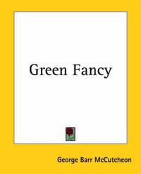 Green Fancy by George , Barr McCutcheon