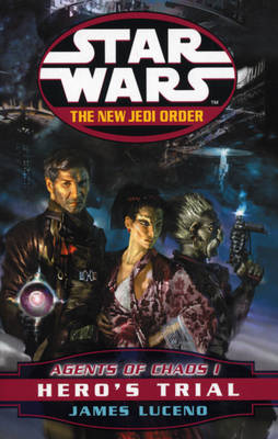 Star Wars: The New Jedi Order - Agents Of Chaos Hero's Trial by James Luceno image