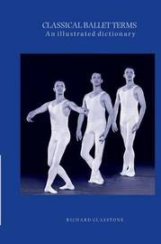 Classical Ballet Terms by Richard Glasstone