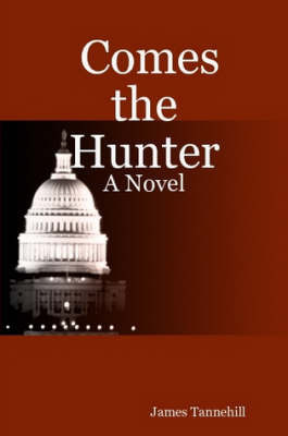 Comes the Hunter by James, Tannehill