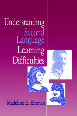 Understanding Second Language Learning Difficulties by Madeline E. Ehrman