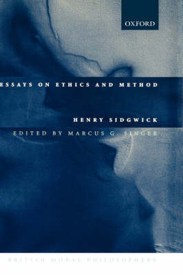 Essays on Ethics and Method by Henry Sidgwick