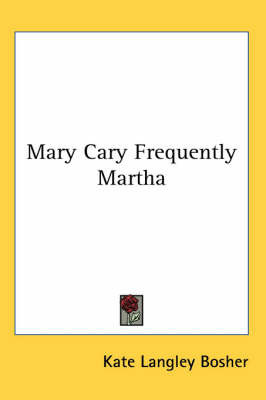 Mary Cary Frequently Martha by Kate Langley Bosher