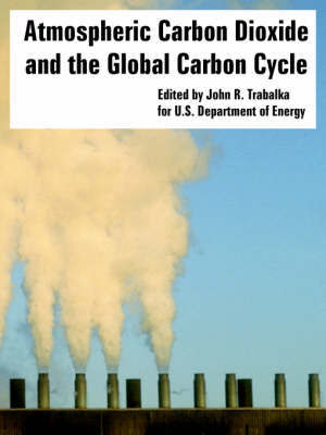 Atmospheric Carbon Dioxide and the Global Carbon Cycle by Department Of Energy U S Department of Energy image