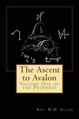 The Ascent to Avalon: Volume One by Rev W D Allan image