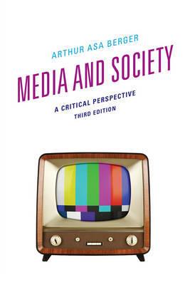 Media and Society by Arthur Asa Berger
