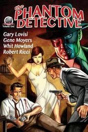 The Phantom Detective Volume One by Gary Lovisi
