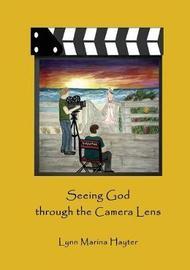 Seeing God Through the Camera Lens by Lynn Marina Hayter image