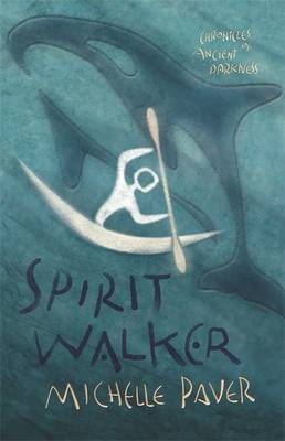 Spirit Walker (Chronicles of Ancient Darkness #2) by Michelle Paver