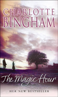 The Magic Hour by Charlotte Bingham