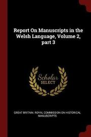 Report on Manuscripts in the Welsh Language, Volume 2, Part 3 image