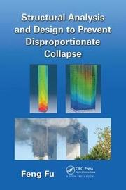 Structural Analysis and Design to Prevent Disproportionate Collapse by Feng Fu image