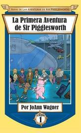 Sir Pigglesworth's First Adventure by Joann Wagner image