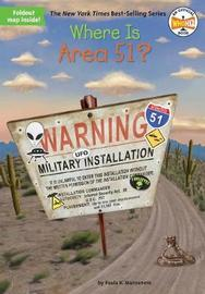 Where Is Area 51? by Paula K Manzanero